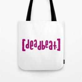 deadbeat. Tote Bag