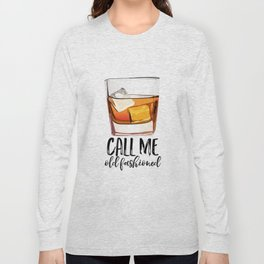 Alcohol Gift,Old Fashioned,Fashionista Party Decoration,Man cave,Gift For Husband,Call Me Old Long Sleeve T-shirt