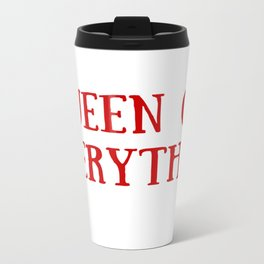 Queen of Everything with Red Travel Mug