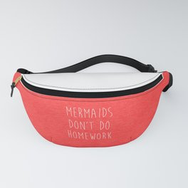 Mermaids Homework 2 Funny Quote Fanny Pack