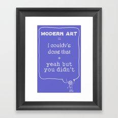 But you didn't Framed Art Print