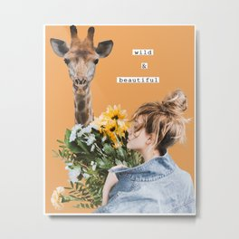 Wild and Beautiful Metal Print