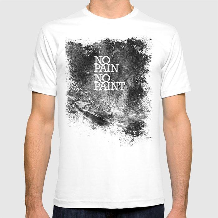 No Pain, No paint T-shirt