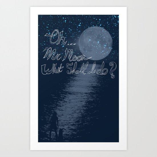 Oh, Mr. Moon Art Print