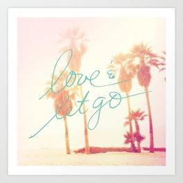 Love & Let Go Art Print