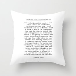 Take The Road Less Traveled By -Famous Robert Frost Quote Throw Pillow