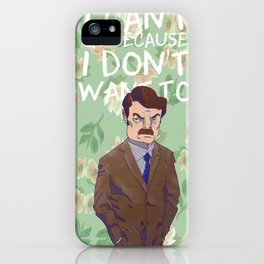 I can't go because I don't want to iPhone Case