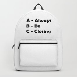 ABC Always Be Closing Backpack