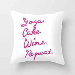 Yoga, cake, wine, repeat Throw Pillow