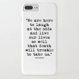 Charles Bukowski Quote Laugh iPhone Case