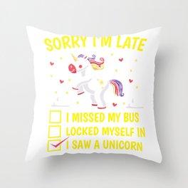 Unicorn late off unpunctual excuse Gift Throw Pillow