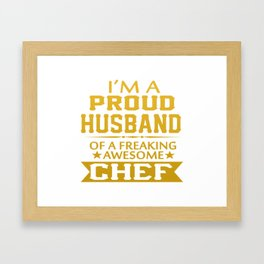 I'M A PROUD CHEF'S HUSBAND Framed Art Print