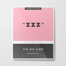 ZZZ - The Big Sleep (Candy Pink) Metal Print
