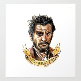Tuco, The Good, The Bad and The Ugly Art Print