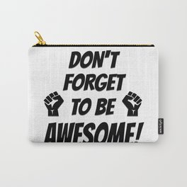 Be Awesome - Black Carry-All Pouch