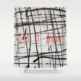 Best foot forward - Let it snow Shower Curtain
