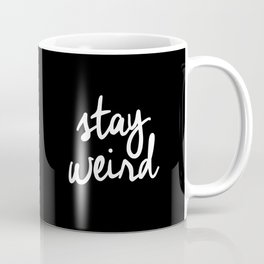 Stay Weird lol black and white typography poster black-white design home decor bedroom wall art Coffee Mug