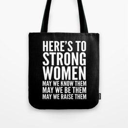 Here's to Strong Women (Black) Tote Bag
