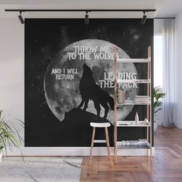 Throw me to the Wolves and i will return Leading the Pack Wall Mural