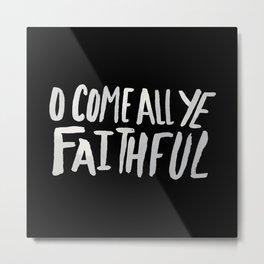 O Come All Ye Faithful II Metal Print
