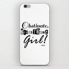 Obstinate, Headstrong Girl - Jane Austen quote from Pride and Prejudice iPhone Skin