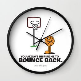 You Always Inspire Me to Bounce Back. Wall Clock