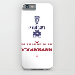 Patriotic Lacrosse If You Can't Play Nice Play Lacrosse iPhone Case