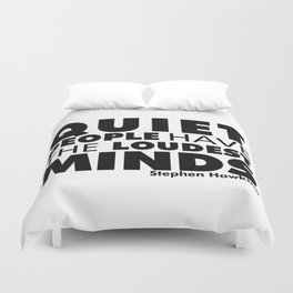 Quiet People have the Loudest Minds | Typography Introvert Quotes White Version Duvet Cover