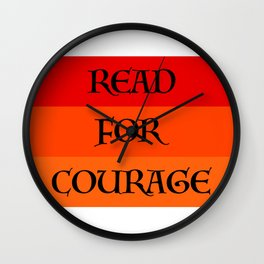 READ FOR COURAGE Wall Clock