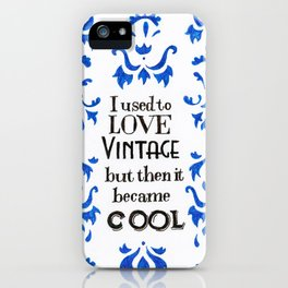 Used to love vintage iPhone Case