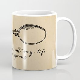 T.S. Eliot - Prufrock - Measured out my life with coffee spoons Coffee Mug