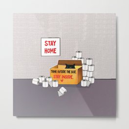 Think outside the box. Stay inside and wait. Stay home. Metal Print