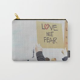 Love Not Fear Carry-All Pouch