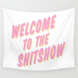 Welcome to the Shitshow - Pink and Yellow Wall Tapestry