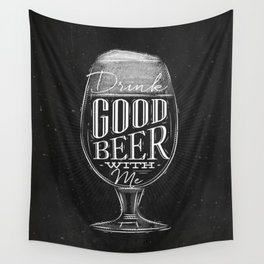 Drink good beer with me Wall Tapestry