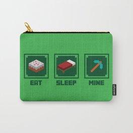 Eat, Sleep, Mine Carry-All Pouch