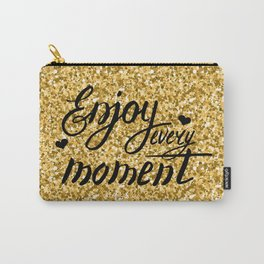 Enjoy every moment. Gold and black Carry-All Pouch