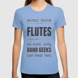 MORE Flutes — Music Snob Tip #413.5 T-shirt