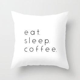 EAT SLEEP COFFEE Throw Pillow