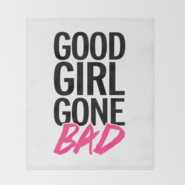 Good Girl Gone Bad Funny Quote Throw Blanket