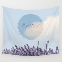 Be Good to People Wall Tapestry