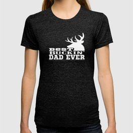 Best Buckin Dad Ever Funny Hunting Father's Day T-shirt