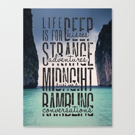 Life is for Deep Kisses Canvas Print