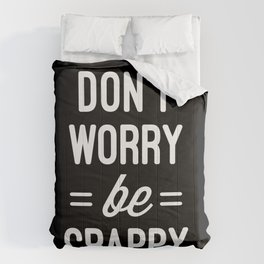 Don't Worry, Be Crappy Funny Quote Comforters