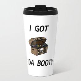 I Got Da Booty Travel Mug
