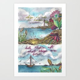 Ships are meant to be free Art Print