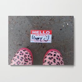 Hello, My Name Is Happy Metal Print