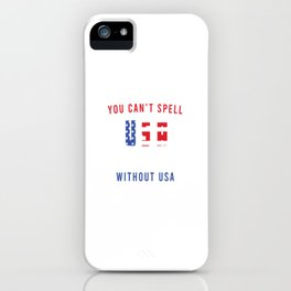 You Can't Spell Sausage Without USA Freedom Rights Justice T-shirt Design Stars Red Blue White iPhone Case