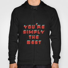 You're Simply The Best Hoody