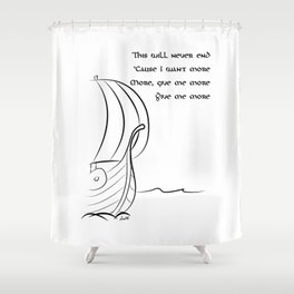 This will never end, Vikings Shower Curtain
